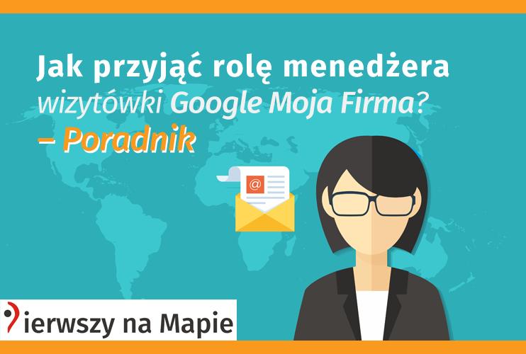 Jak przyjąć rolę menedżera wizytówki Google? – Poradnik