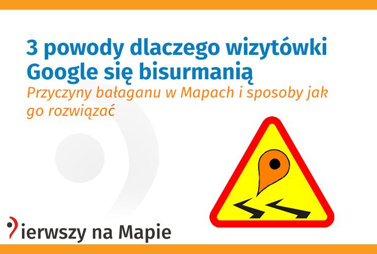 3 powody dlaczego wizytówki Google się bisurmanią! Przyczyny - grafika wyróżniająca