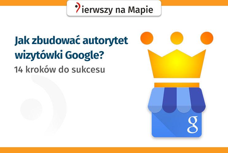 Wzmacnianie i budowanie autorytetu wizytówki Google Moja Firma - grafika na okładkę
