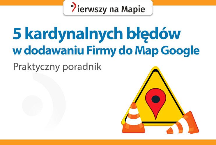 Błędy w Mapach Google - Wizytówki